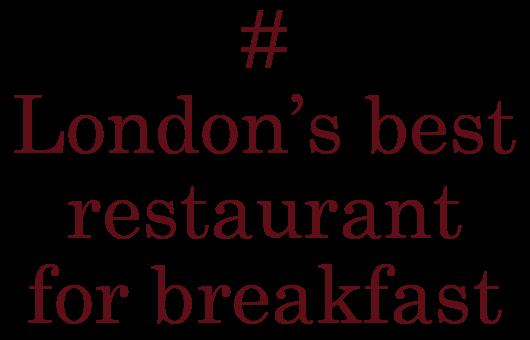 #London's best restaurants for breakfast